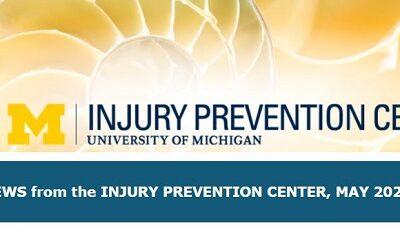 U-M Injury Prevention Center Newsletter May 2021