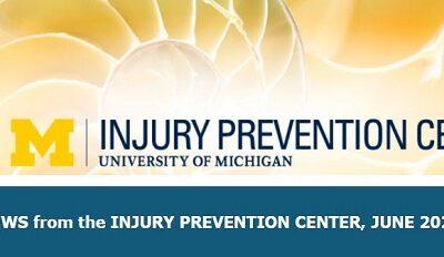 U-M Injury Prevention Center Newsletter June 2021